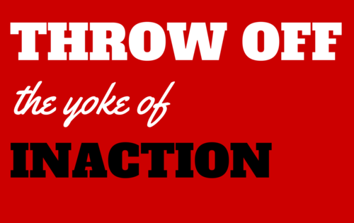 Throw-Off-The-Yoke-Of-Inaction